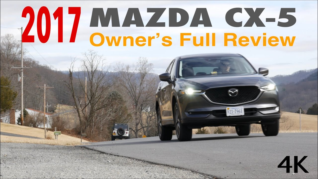 2017 mazda cx 5 owner s full review w 0 60 test 4k youtube. Black Bedroom Furniture Sets. Home Design Ideas