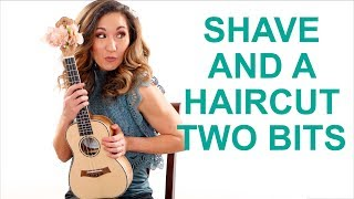 Shave and a Haircut Two Bits Ukulele Tutorial - Random Riff Friday