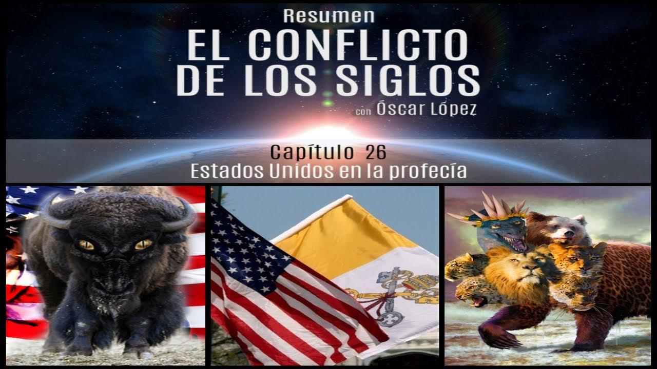 El Conflicto de los Siglos - Resumen - Capítulo 26  –  Estados Unidos en la profecía