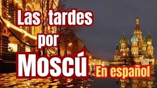 Las tardes por Moscu - Moscow Night - subtitulado español