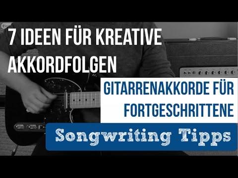 Songwriting Gitarre - Gitarre Akkorde Fortgeschrittene - Akkorde finden Gitarre