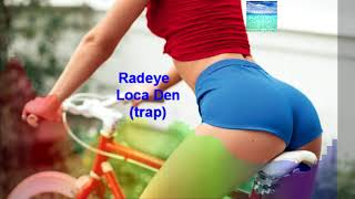 Radeye - Loca Den (trap)