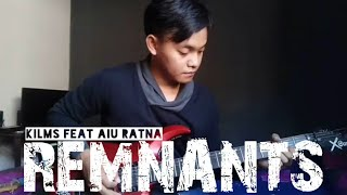 KILMS FT.  AIU - REMNANTS (GUITAR COVER) #Klims #Kilmsfeataiu #Remnants