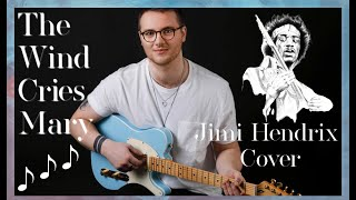 The Wind Cries Mary - Jimi Hendrix Cover