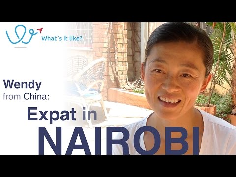 Living in Nairobi - Expat Interview with Wendy (China) about her life in Nairobi, Kenya (part 01)