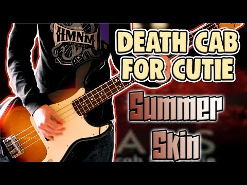 Death Cab For Cutie - Summer Skin Bass Cover 1080P