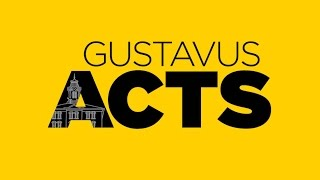 Gustavus ACTS - We