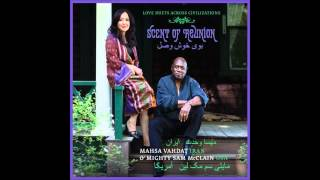 Mahsa Vahdat & Mighty Sam McClain-Flowers no one has ever seen.wmv