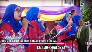 Lagu Kaulah segalanya Persembahan Guru sempena persaraan Guru Besar SK Seri Sekamat.