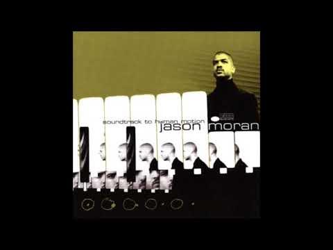 Jason Moran - Soundtrack To Human Motion (Full Album)