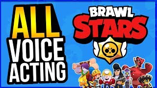 Every Brawler's VOICE ACTING in Brawl Stars To Date!