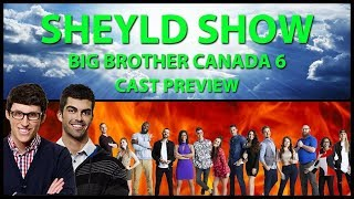 Big Brother Canada 6 - LIVE Cast Preview & Draft (Sheyld Show)