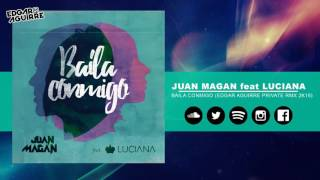 Juan Magan Ft. Luciana - Baila Conmigo Edgar Aguirre Private Rmx 16