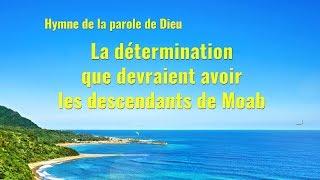 Musique chrétienne en français « La détermination que devraient avoir les descendants de Moab »