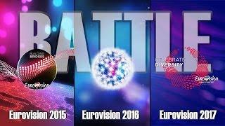 BATTLE: Eurovision 2015 VS Eurovision 2016 VS Eurovision 2017