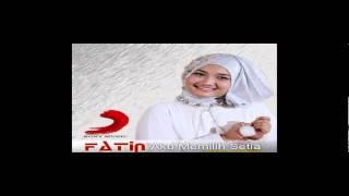 Aku Memilih Setia ( Versi Dangdut ) - Fatin Shidqia