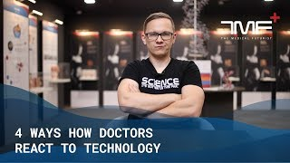 4 Ways How Doctors React To Technology - The Medical Futurist