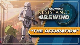 Star Wars Resistance Rewind #1.16 | The First Order Occupation