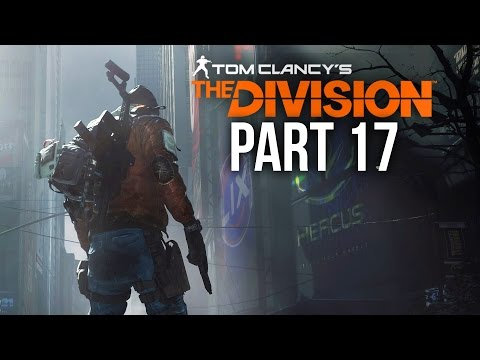 The Division Gameplay Walkthrough Part 17 - GRAND CENTRAL STATION (Full Game)