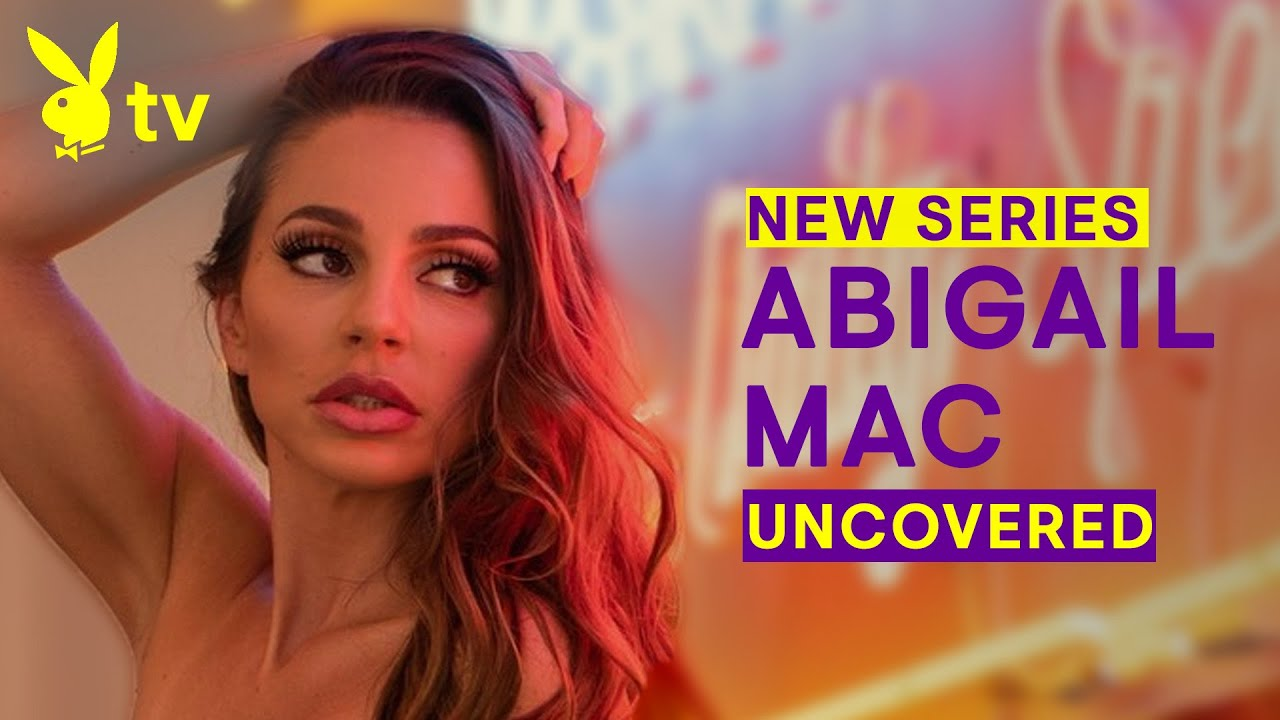 Abigail Mac | NEW EPISODE | UNCOVERED | This Friday 10E | Playboy TV