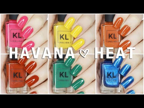 *NEW* KL POLISH HAVANA HEAT SUMMER 2018 COLLECTION | LIVE SWATCHES + REVIEW