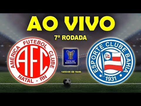 América-RN x Bahia Ao Vivo | Copa Nordeste 2020 | 7ª Rodada