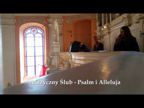 Psalm I Alleluja - Oprawa Muzyczna ślubu Muzyczny Ślub