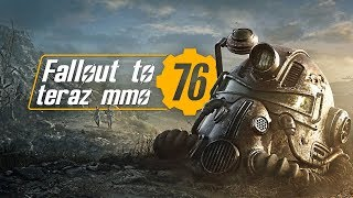 Czy FALLOUT 76 to teraz MMO? (Gameplay PL)