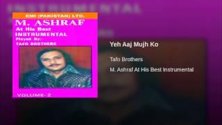 Yeh Aaj Mujh Ko