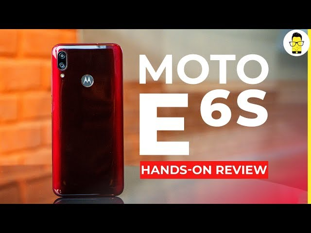 Moto E6s hands-on review: stock Android for Rs 8,000!