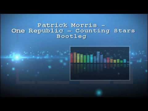 OneRepublic - Counting Stars (Patrick Morris Bootleg) ELECTRO HOUSE REMIX