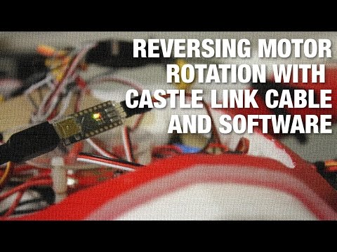 Reversing Motor Rotation with Castle Creations Multirotor ESCs and Castle Link