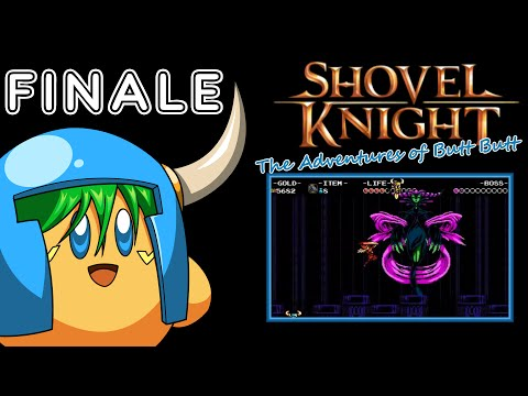 Shovel Knight: The Adventures of Butt Butt ~ FINALE: Shovel and Shield