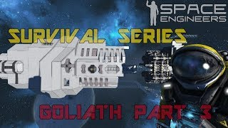 Space Engineers - Survival SE2 - Ep14: BUILDING GOLIATH PART 3