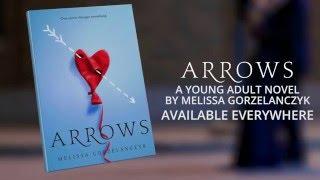 OFFICIAL BOOK TRAILER for ARROWS by Melissa Gorzelanczyk