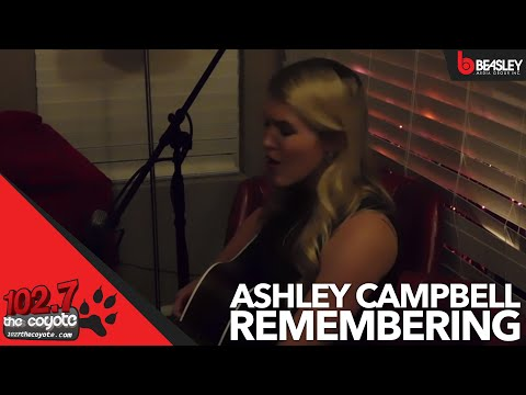 Ashley Campbell performs Remembering for 102.7 The Coyote