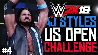 AJ STYLES US OPEN CHALLENGE! | WWE 2K19 GM Mode #4