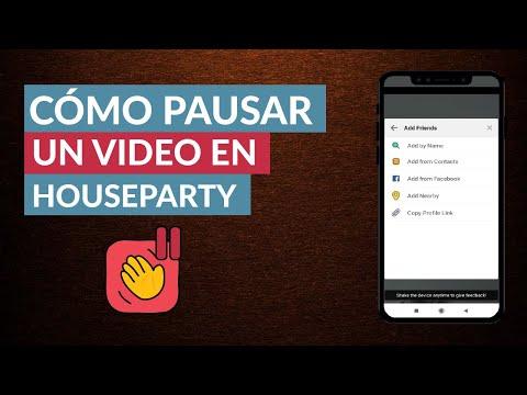 Cómo se Pone el Pause a un Video de HouseParty