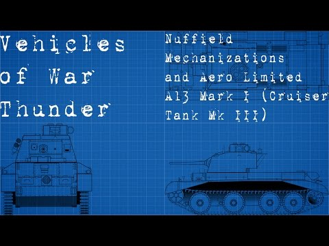 Vehicles of War Thunder part 5 (A13 Mk.I)