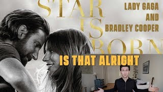 Lady Gaga - Is That Alright - Reaction and Review (A Star Is Born) Video