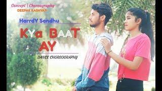 Kya Baat Ay  HarrdY Sandhu Song | Dance Choreography | Deepak Kashyap