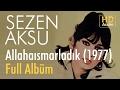 Sezen Aksu - Allahaısmarladık 1977 Full Albüm (Official Audio)