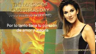 Céline Dion - The Magic Of Christmas Day (God Bless Us Everyone) [Traducida]