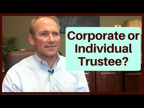 When a Corporate Trustee May Be Appropriate