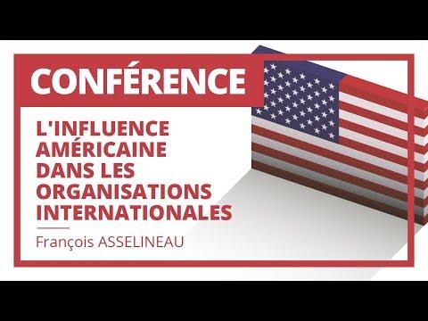 L'influence américaine dans les organisations internationales - Conférence de François Asselineau