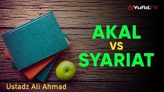 Download Akal Vs Syariat - Ustadz Ali Ahmad - 5 Menit yang Menginspirasi Mp3