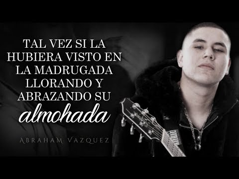 (LETRA) ¨YA NO VUELVAS A BUSCARME¨ - Abraham Vazquez (Lyric Video)