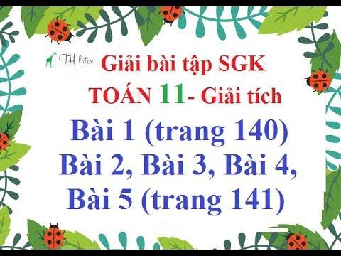 [Giải bài tập SGK-Toán 11-Giải tích] Bài 1(trang 140),Bài 2, Bài 3,Bài 4,Bài 5 (trang 141) Thầy Thùy