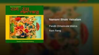 Namami Bhakt Vatsalam