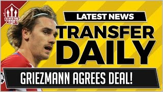 Antoine GRIEZMANN Agrees MANCHESTER UNITED DEAL? MUFC Transfer News